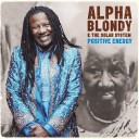 Alpha Blondy & The Solar System - Positive Energy