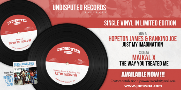 "Hopeton James & Ranking Joe / Maikal X - Just My Imagination / The Way You Treated Me - 7"" Undisputed Records"