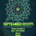 September Roots: Tetra Hydro K, Bass Trooperz, Bisou, Desika