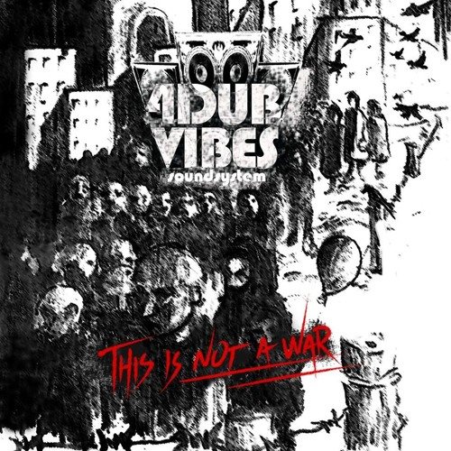 4Dub Vibes Sound System - This Is Not A War EP