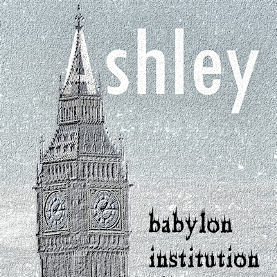 Ashley - Babylon Institution