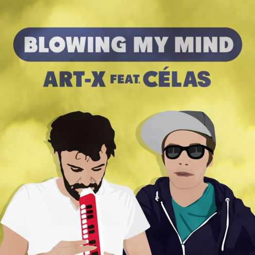 Art-X & Célas - Blowing My Mind