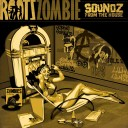 Roots Zombie - Soundz From The House