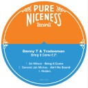 Danny T & Tradesman - Bring It Come E.P - Pure Niceness Records - PNR01-002
