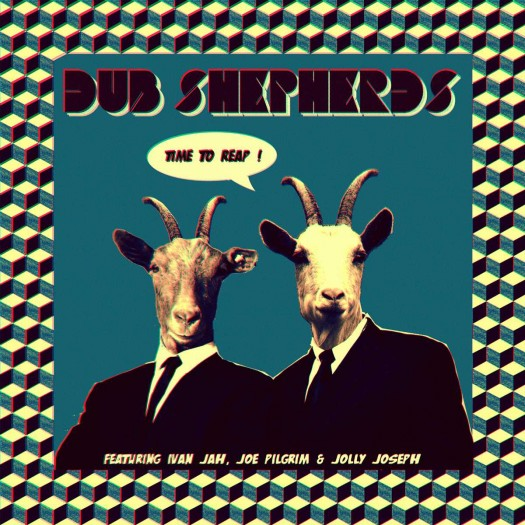 Dub Shepherds - Time To Reap