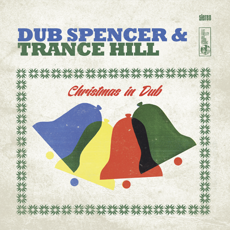 Dub Spencer-Trance Hill_Christmas in Dub