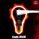 Full Dub - Last Light