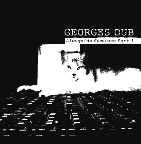 Georges Dub - Alongside Sessions Part 1