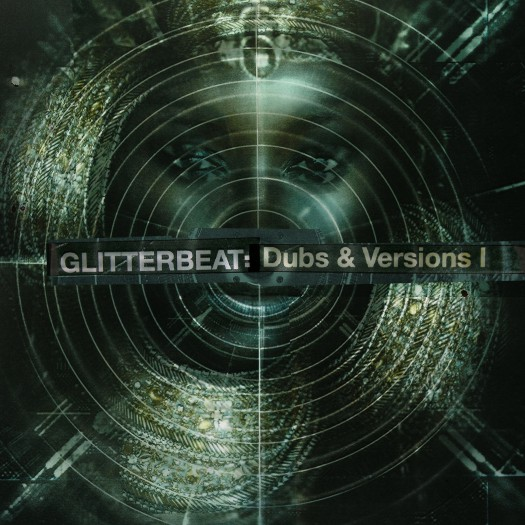 Glitterbeat Dubs & Versions I
