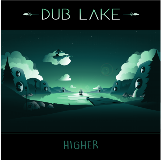 Higher - Dub Lake