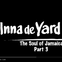 Inna De Yard - Episode 3