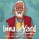 Inna De Yard - Row Fisherman feat Cedric Myton