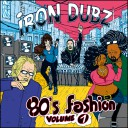 Iron Dubz - 80's Fashion Volume 1