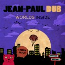 Jean-Paul Dub - Worlds Inside