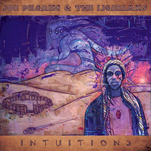 Joe Pilgrim & The Ligerians - Intuitions