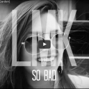 LMK - So Bad