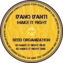 Make It Right - Seed Organization Remix