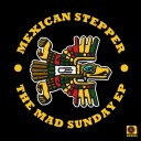 Mexican Stepper - The Mad Sunday EP