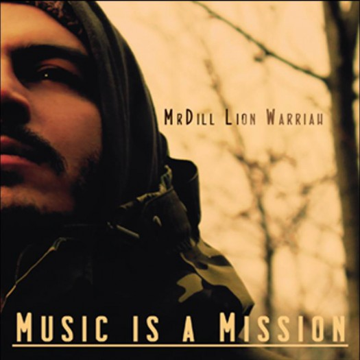 MrDill Lion Warriah - Music Is A Mission