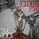 One Root - Soldiers of Love