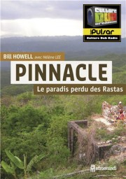 Pinnacle, Le paradis perdu des Rastas - interview Héléne Lee vs Boris Lutanie