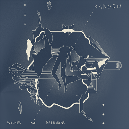 Rakoon - Wishes And Delusions
