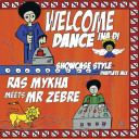Ras Mykha meets mr Zebre - Welcome Ina Di Dance