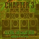 Revolutionary Dub Vibrations - Chapter 3
