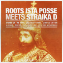 Roots Ista Posse meets Straïka D