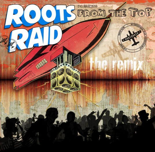 Roots Raid - From The Top Remix