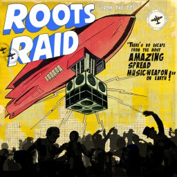 Roots Raid - From The Top