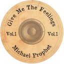 Michael Prophet - Give Me The Feelings