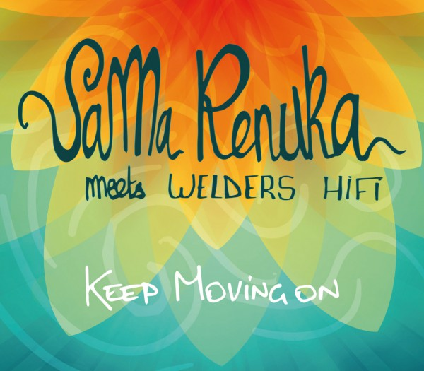 Sama Renuka meets Welders Hi Fi - Keep Moving On