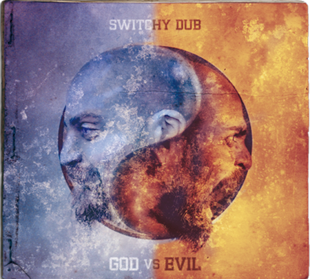 Switchy Dub - God Vs Evil