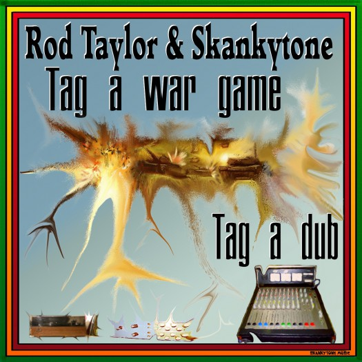 Skankytone feat Rod Taylor - Tag A War Game