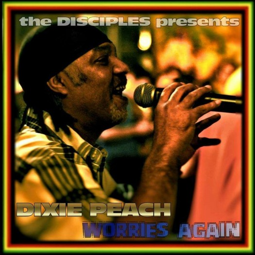The Disciples presents Dixie Peach - Worries Again