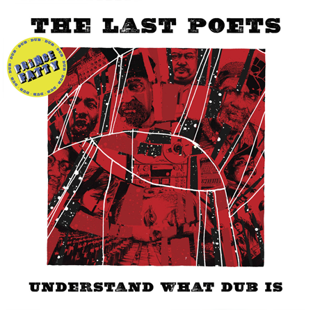 The Last Poets - Understand What Dub Is