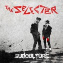 The Selecter - Subculture