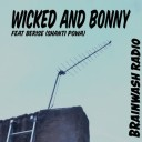 Wicked and Bonny - Brainwash Radio