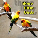 Three Little Birds - Three Little Birds