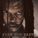 Fyah Son Bantu - Hungry Days