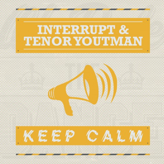 Interrupt feat. Tenor Youthman - Keep Calm