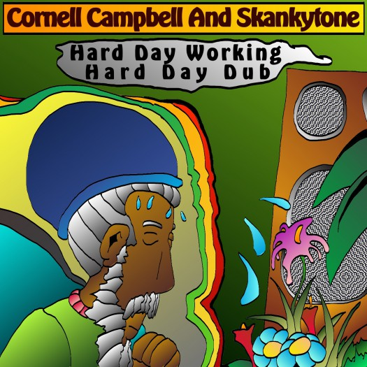 "Cornell Campbell - Hard Day Working / Hard Day Dub - 7"" Skankytone Music"