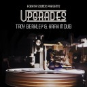 Troy Berkley & Krak In Dub - Upgrades