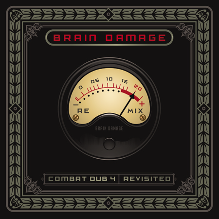 Brain Damage - Combat Dub 4 - Revisited